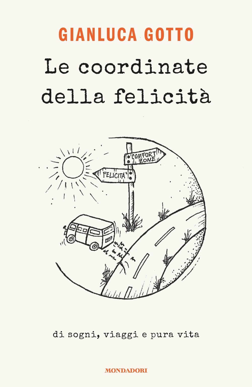 Libri di viaggi Gianluca Gotto le coordinate della felicità